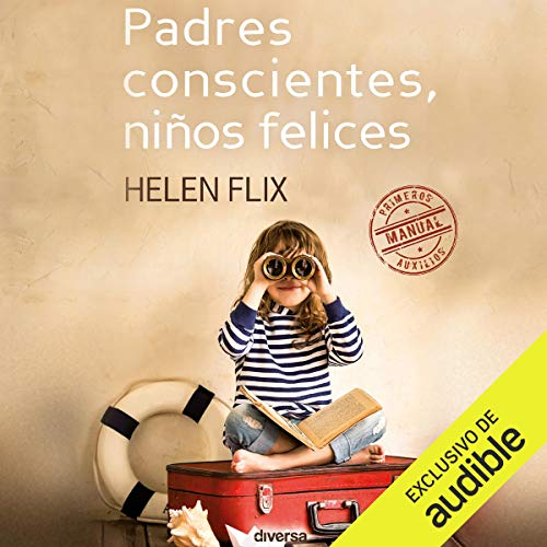 Padres Conscientes, Niños Felices [Conscious Parents, Happy Children] audiobook cover art
