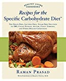 Recipes for the Specific Carbohydrate Diet: The Grain-Free, Lactose-Free, Sugar-Free Solution to...
