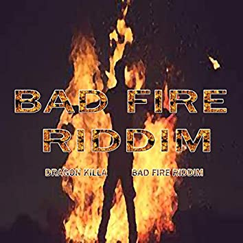 Bad Fire Riddim