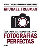 Todo Lo Que Necesita saber para Tomar Fotografías perfectas