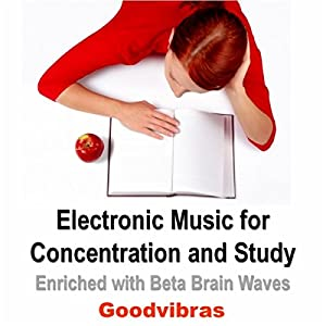 Concentration Music for Smarts (Electronic Music & Beta Waves)