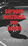 Garagen Notizbuch von Daniel: Was in der Garage passiert, bleibt in der Garage!