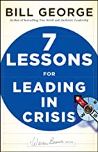 Seven Lessons for Leading in Crisis (J-B Warren Bennis Series Book 166)