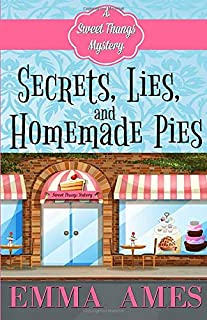 Secrets, Lies, and Homemade Pies (A Sweet Thangs Mystery)