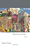 Radioactive Starlings: Poems (Princeton Series of Contemporary Poets, 137)