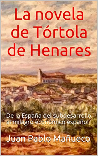 La novela de Tórtola de Henares: De la España del subdesarrollo al milagro económico español