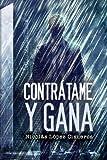 Contrátame y Gana: Volume 1 (Contratame y Gana)