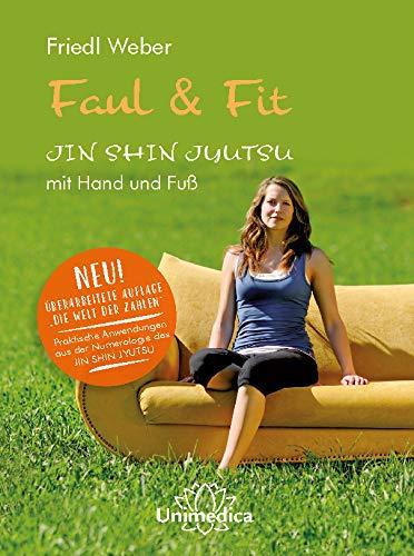Faul & Fit: JIN SHIN JYUTSU mit Hand und Fuß: JIN SHIN JYUTSU - Übungen mit Hand und Fuß