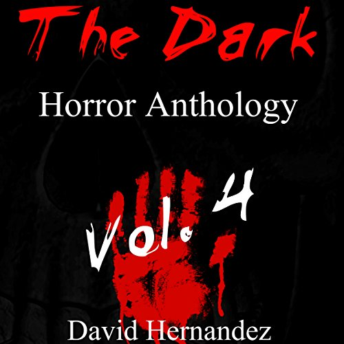 The Dark: Horror Anthology Vol. 4 audiobook cover art