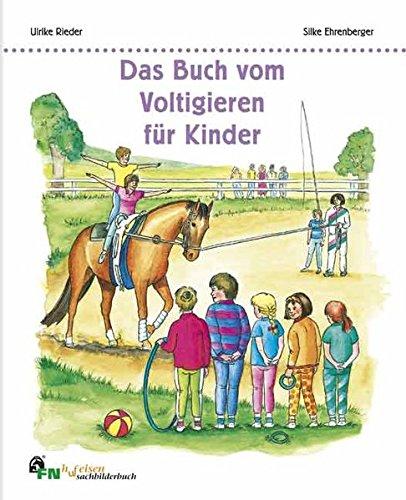 Das Buch vom Voltigieren für Kinder (FN-Hufeisen Bilderbuch)