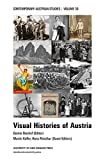 Visual Histories of Austria (Contemporary Austrian Studies, vol. 30)