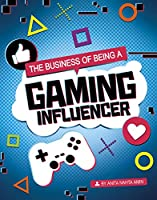 The Business of Being a Gaming Influencer (Influencers and Economics)
