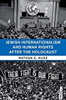 Jewish Internationalism and Human Rights after the Holocaust (Human Rights in History)