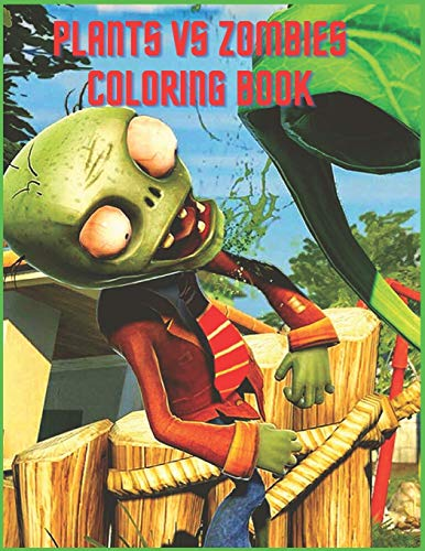 Plants vs Zombies Coloring Book: Coloring Book for Kids and adults