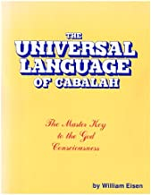 Universal Language of Cabalah: The Master Key to the God Consciousness