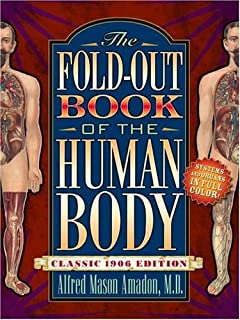 The Fold-Out Book of the Human Body: Classic 1906 Edition (A Bonanza pop-up book)