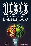 100 creences i mites sobre l'alimentació (Catalan Edition)