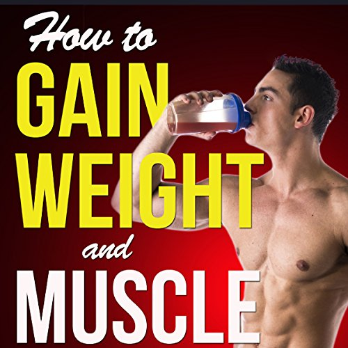How to Gain Weight and Muscle on a Liquid Diet audiobook cover art