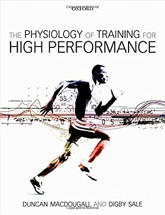 The Physiology of Training for High Performance by Duncan MacDougall Digby Sale(2014-10-07)