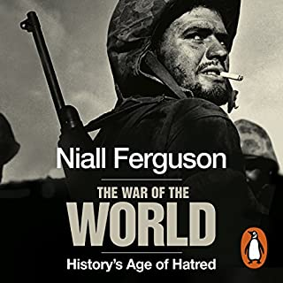 The War of the World     History's Age of Hatred              By:                                                                                                                                 Niall Ferguson                               Narrated by:                                                                                                                                 Saul Reichlin                      Length: 34 hrs and 27 mins     34 ratings     Overall 4.7