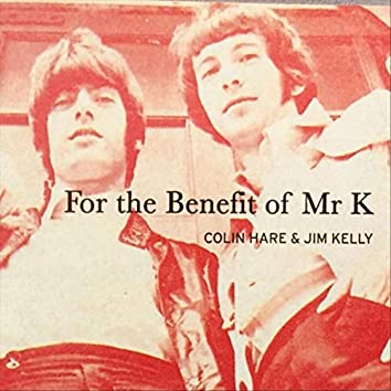 For the Benefit of Mr K
