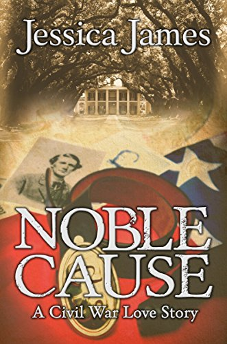 Book: Noble Cause - A Civil War Novel of Love and War by Jessica James