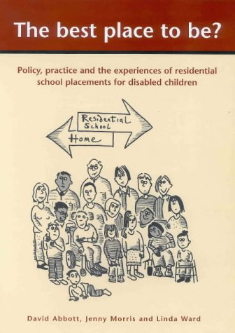 The Best Place to Be?: Policy, Practice and Experiences of Residential Schools Placements for Disabl