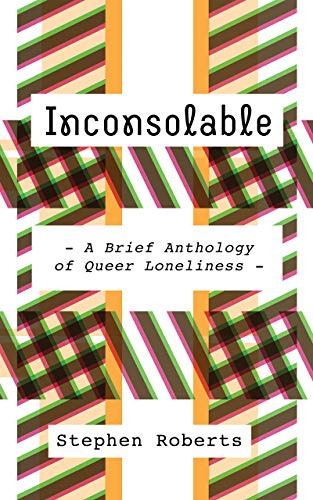Inconsolable: A Brief Anthology of Queer Loneliness (English Edition)