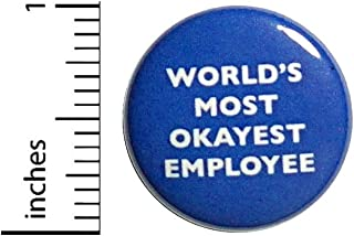 World's Most Okayest Employee Button Funny Pin Pinback Geekery Nerdy Geeky Funny 1 Inch 3-1