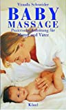 Baby - Massage. Praktische Anleitung für Mütter und Väter