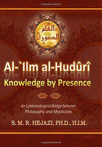 al-`Ilm al-Huduri: Knowledge by Presence
