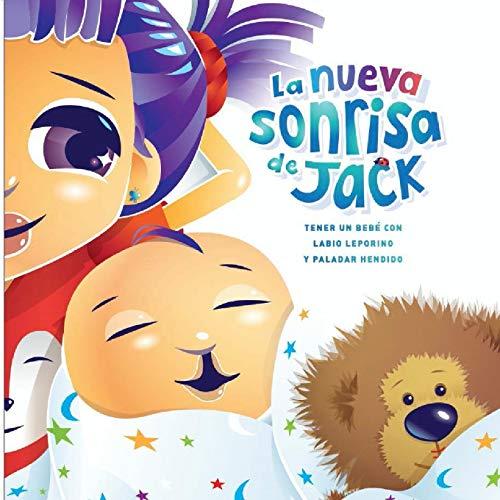La nueva sonrisa de Jack: Tener un bebe' con labio leporino y paladar hendido (Spanish Edition)