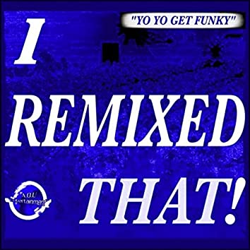 Yo Yo Get Funky (Dirty Work (Get Funky) Remix)