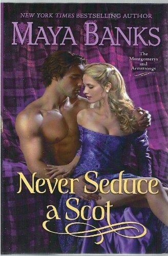 Never Seduce a Scot (The Montgomerys and Armstrongs) (Book Club Edition) by Maya Banks (2012-08-02)