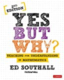 Yes, but why? Teaching for understanding in mathematics (Corwin Ltd)