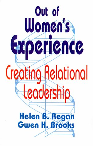 Out of Women′s Experience: Creating Relational Leadership