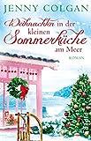 Weihnachten in der kleinen Sommerküche am Meer: Roman (Floras Küche 3)
