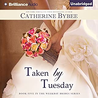 Taken by Tuesday     Weekday Brides Series, Book 5              By:                                                                                                                                 Catherine Bybee                               Narrated by:                                                                                                                                 Tanya Eby                      Length: 7 hrs and 59 mins     948 ratings     Overall 4.5