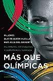 Más que olímpicas: Mujeres que dejaron huella más allá del deporte (Deportes)