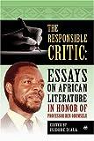 The Responsible Critic: Essays on African Literature in Honor of Professor Ben Obumselu