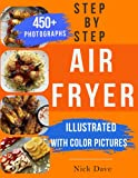 Step by Step Air Fryer Cookbook: Tasty recipes for...
