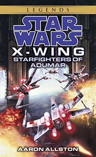 Starfighters of Adumar: Star Wars Legends (X-Wing) (Star Wars: X-Wing - Legends Book 9) (English Edition)