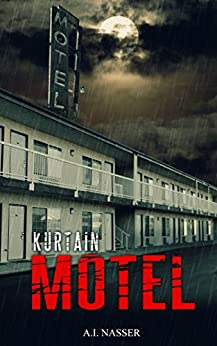 Kurtain Motel: Scary Horror Story with Supernatural Suspense (Sin Series Book 1) by [A.I. Nasser, Scare Street, Ron Ripley, Emma Salam]