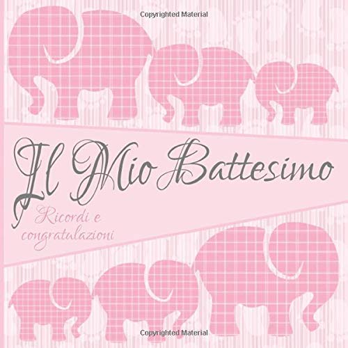 Il Mio Battesimo: Ricordi e congratulazioni I Libro degli Ospiti per il Bambino e i Genitori Felici I Battesimo Elefante Rosa I Il mio Battesimo ... Foto I Idea Regalo per il Figlioccio o Nipote