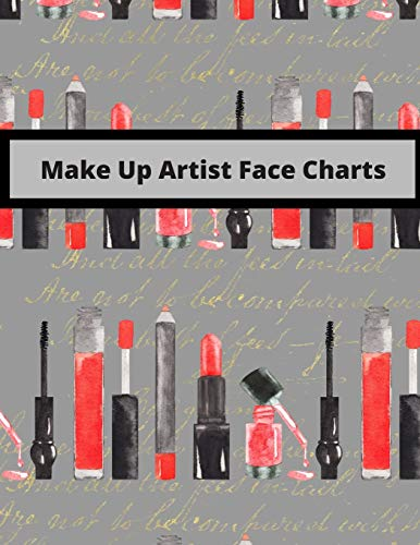 Make Up Artist Face Charts: Blank Practice Sheets for Contouring, Eyeshadow, Halloween Techniques...