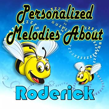 Personalized Melodies About Roderick