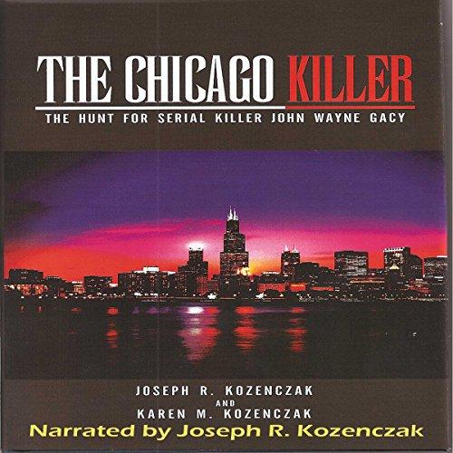 The Chicago Killer: The Hunt for Serial Killer John Wayne Gacy