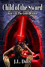 Child of the Sword: Epic Fantasy of Magic, Witches and Demon Halfmen (The Gods Within Book 1)