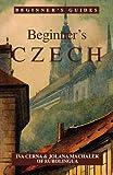 Beginner s Czech (Beginner s (Foreign Language)) (English and Czech Edition)