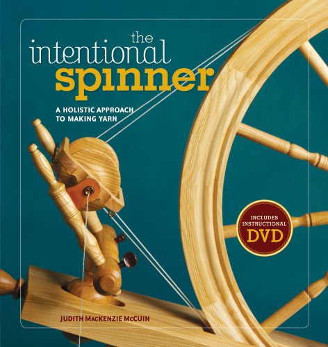 The Intentional Spinner w DVD: A Holistic Approach to Making Yarn